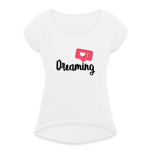 Amo sognare e tu? - Maglietta da donna con risvolti