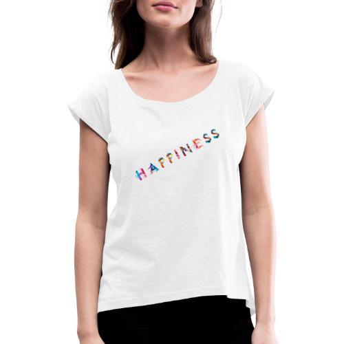 Bonheur, Happiness 2 - T-shirt à manches retroussées Femme