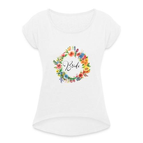 Team Bride BRAUT Flower n°1 - Frauen T-Shirt mit gerollten Ärmeln
