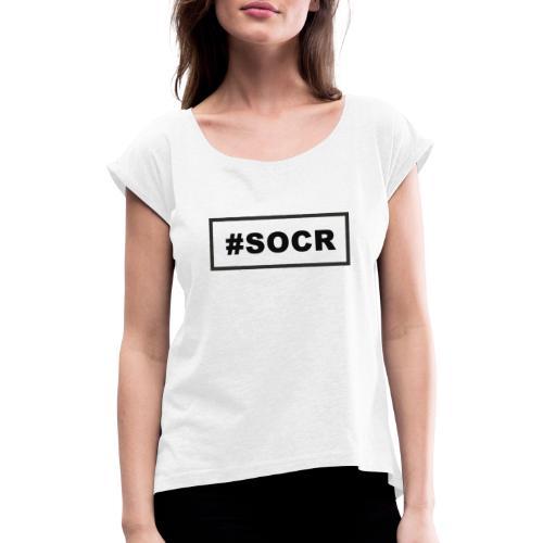 #SOCR - Frauen T-Shirt mit gerollten Ärmeln