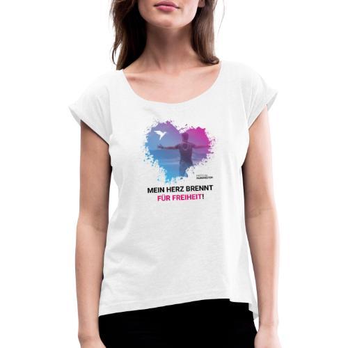Mein Herz brennt für Freiheit! - Frauen T-Shirt mit gerollten Ärmeln