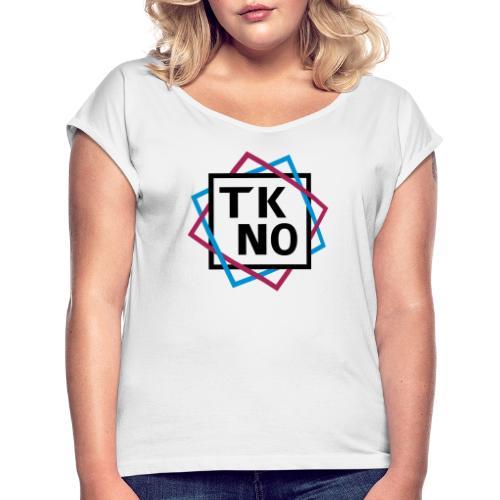 TKNO - Frauen T-Shirt mit gerollten Ärmeln