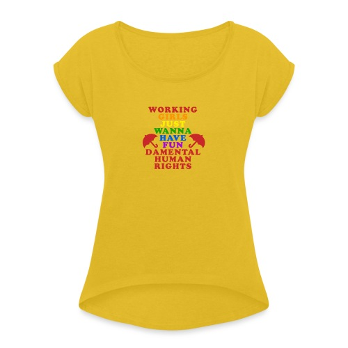 workinnggirlspride - Women's T-Shirt with rolled up sleeves