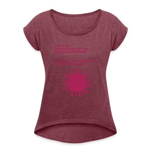 LausigeCoVid19 - Frauen T-Shirt mit gerollten Ärmeln