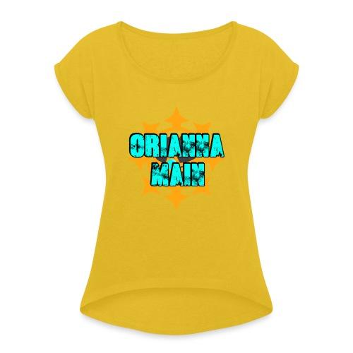Orianna Main - Frauen T-Shirt mit gerollten Ärmeln