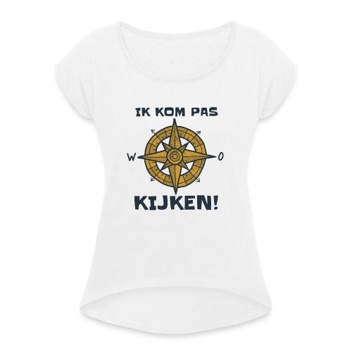 ik kompas kijken - Vrouwen T-shirt met opgerolde mouwen