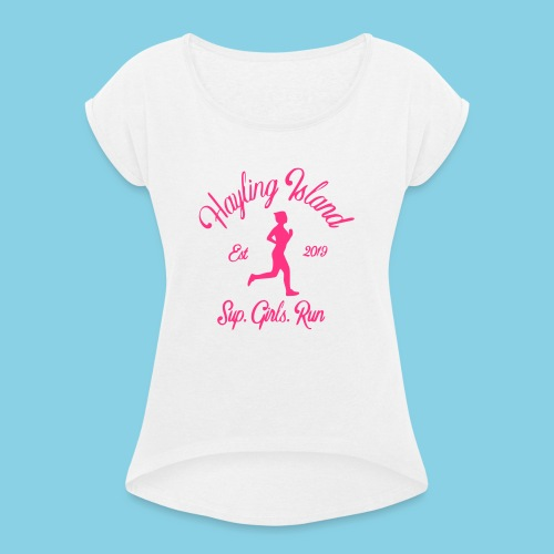 sup girl run - Women's T-Shirt with rolled up sleeves
