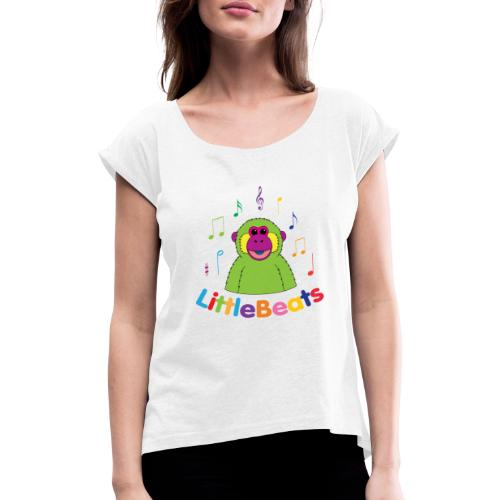 LittleBeats - Women's T-Shirt with rolled up sleeves