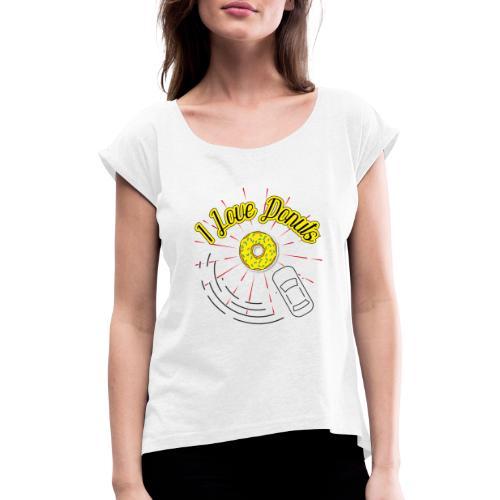 I Love Donuts - Frauen T-Shirt mit gerollten Ärmeln