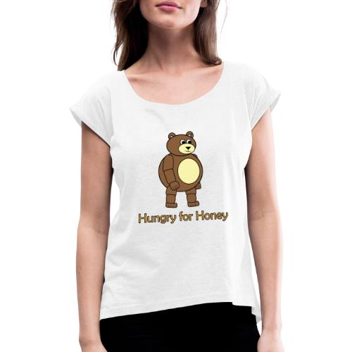 Bär - Hungry for Honey - Frauen T-Shirt mit gerollten Ärmeln