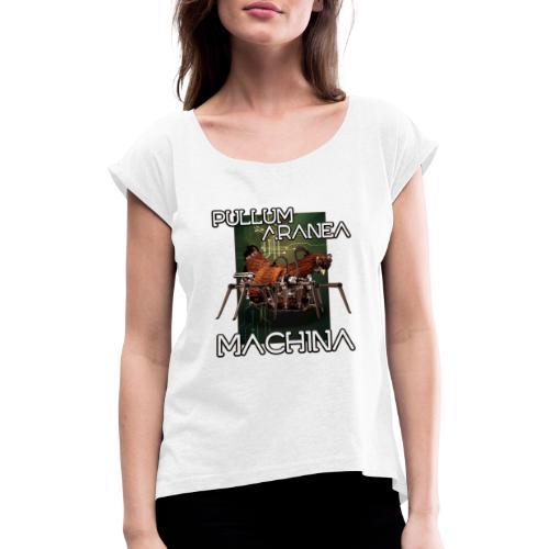 Pullum Aranea Machina - Vrouwen T-shirt met opgerolde mouwen