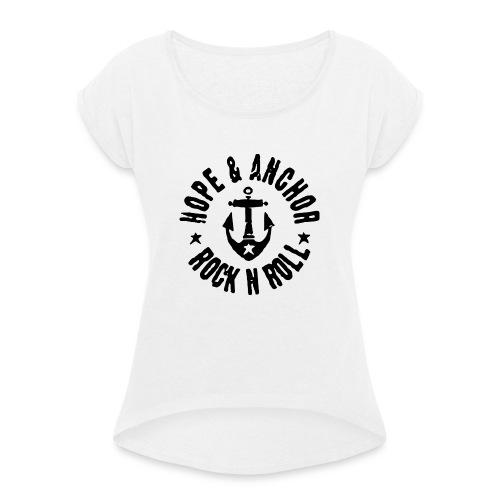 Hope & Anchor - Rock´n´Roll - Frauen T-Shirt mit gerollten Ärmeln