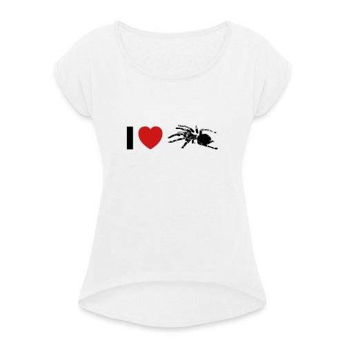 I ❤️ Vogelspinne - Frauen T-Shirt mit gerollten Ärmeln