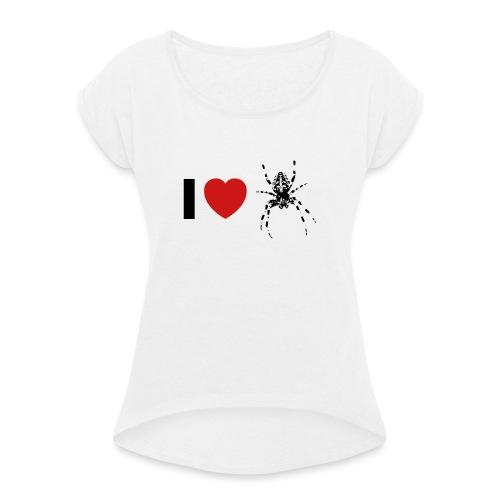 I ❤️ Kreuzspinne - Frauen T-Shirt mit gerollten Ärmeln
