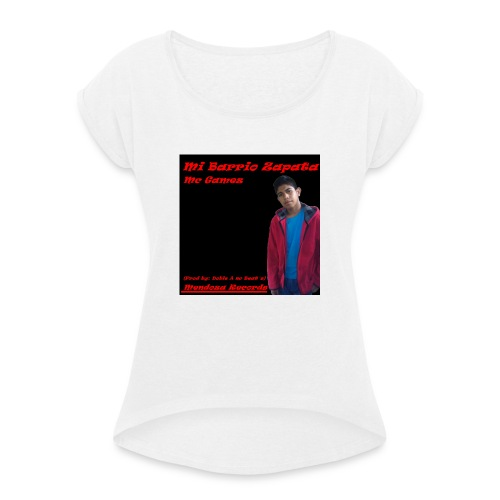 Camiseta Mc Gamez Mi Barrio Zapata - Camiseta con manga enrollada mujer