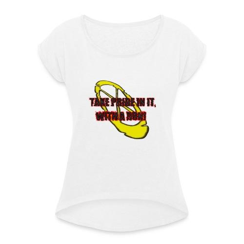 TAKE PRIDE IN IT, WITH A DON! - Frauen T-Shirt mit gerollten Ärmeln