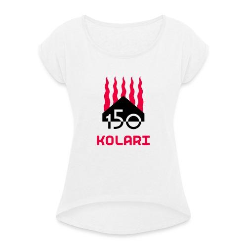 Kolari 150 - Naisten T-paita, jossa rullatut hihat