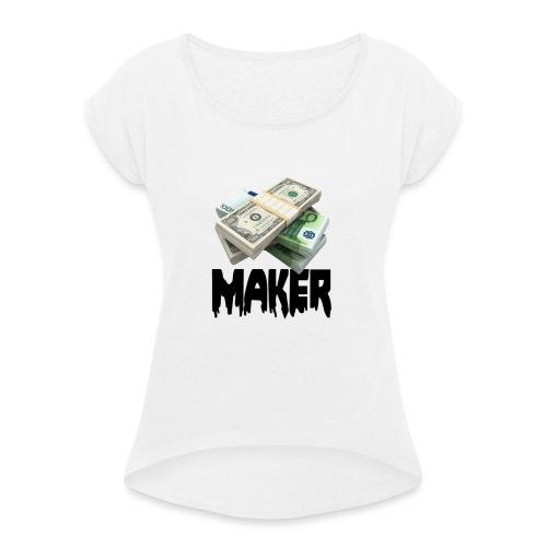 MONEYMAKERBLACK - Vrouwen T-shirt met opgerolde mouwen