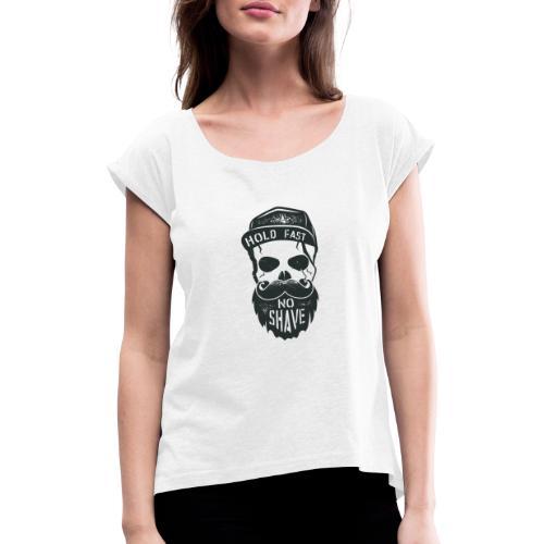 No Shave - Frauen T-Shirt mit gerollten Ärmeln