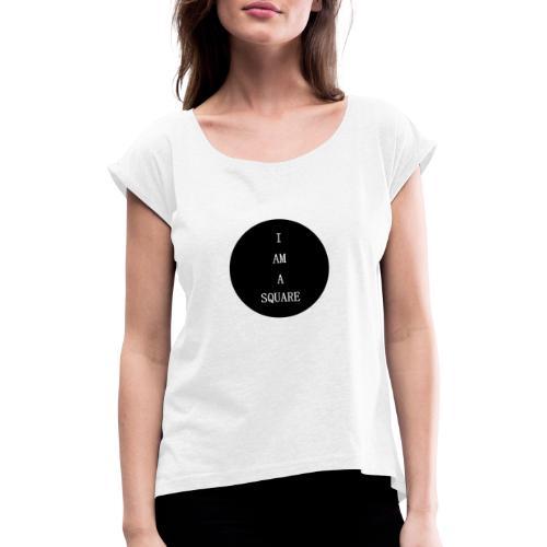 I AM A SQUARE - Maglietta da donna con risvolti