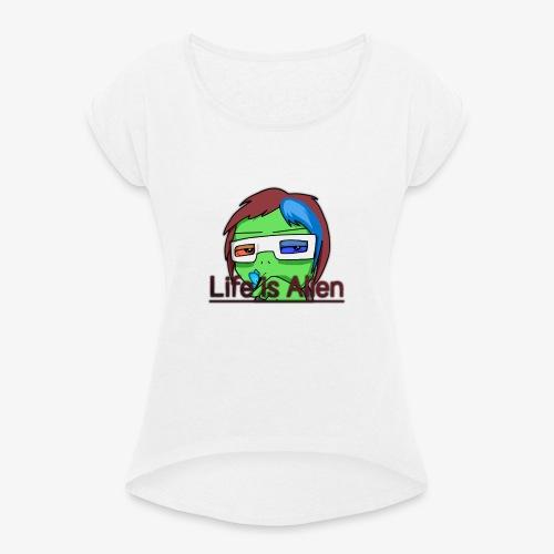Life is Alien - Frauen T-Shirt mit gerollten Ärmeln