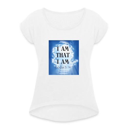 I AM THAT I AM - Women's T-Shirt with rolled up sleeves