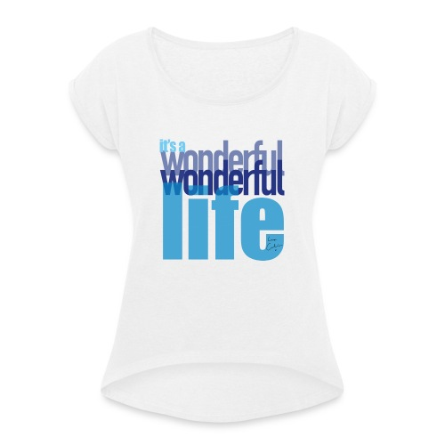 It's a wonderful life blues - Women's T-Shirt with rolled up sleeves