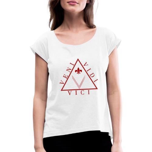 Veni Vidi Vici - Frauen T-Shirt mit gerollten Ärmeln