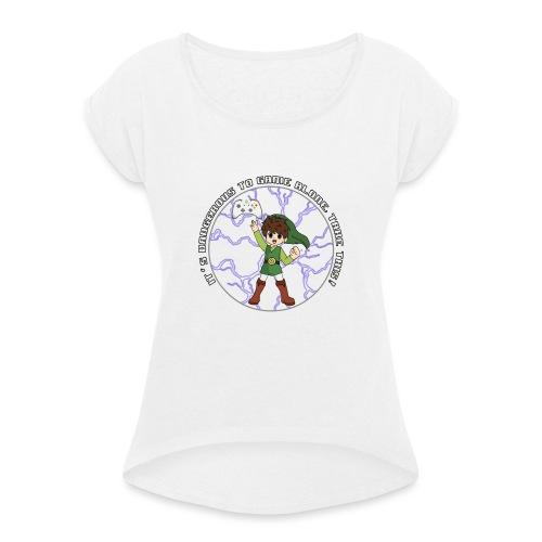 Dangerous To Game Alone - Women's T-Shirt with rolled up sleeves