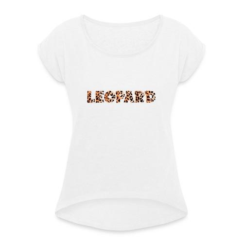 leopard 1237253 960 720 - Frauen T-Shirt mit gerollten Ärmeln
