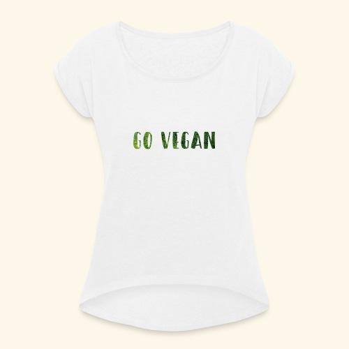 vegan - Frauen T-Shirt mit gerollten Ärmeln