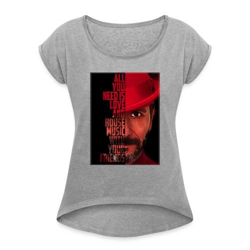 All U NEED - Frauen T-Shirt mit gerollten Ärmeln
