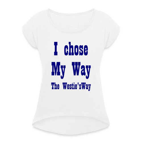 I chose My Way Navy - Women's T-Shirt with rolled up sleeves