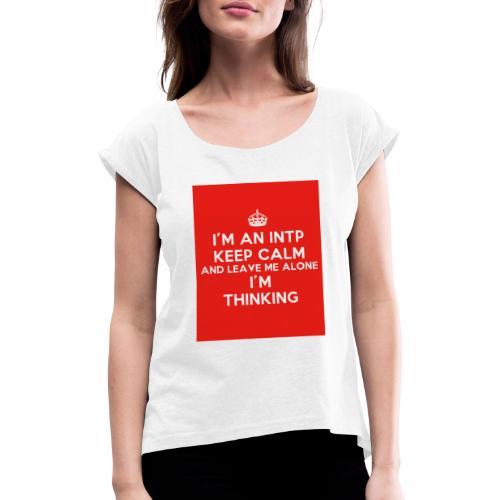 KEEP CALM 2 - Koszulka damska z lekko podwiniętymi rękawami