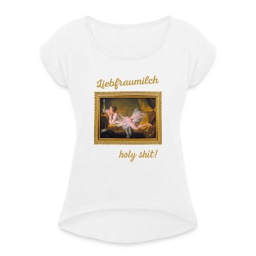 Liebfraumilch Reloaded - Frauen T-Shirt mit gerollten Ärmeln
