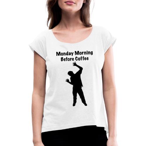Coffee Zombie - Frauen T-Shirt mit gerollten Ärmeln