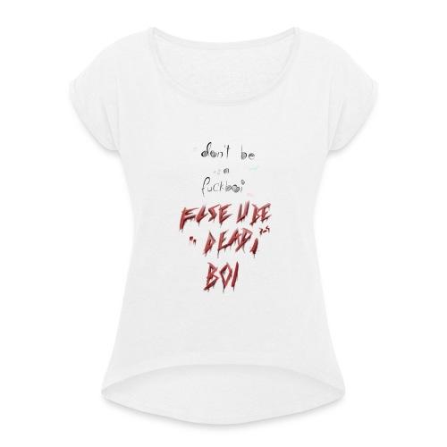 Yandere - Frauen T-Shirt mit gerollten Ärmeln