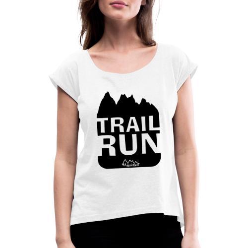 Trail Run - Frauen T-Shirt mit gerollten Ärmeln