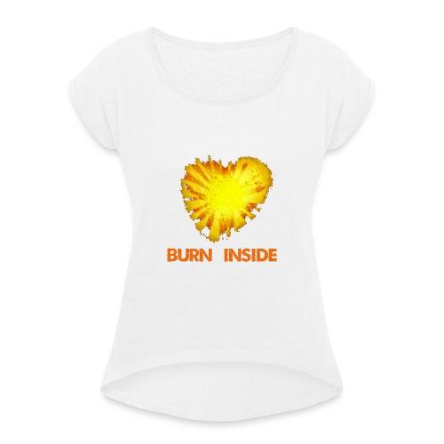 Burn inside - Maglietta da donna con risvolti