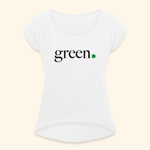 Green - T-shirt à manches retroussées Femme