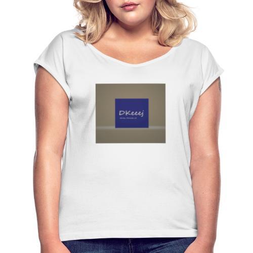 DKeeej Berlin, Munich, LA - Frauen T-Shirt mit gerollten Ärmeln