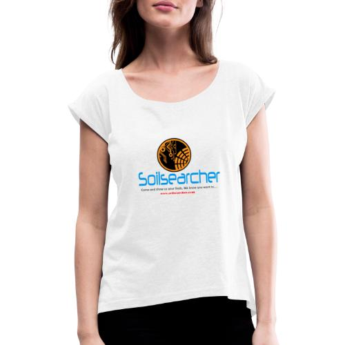 soilsearcher Wearables ( Forum Tag) - Women's T-Shirt with rolled up sleeves