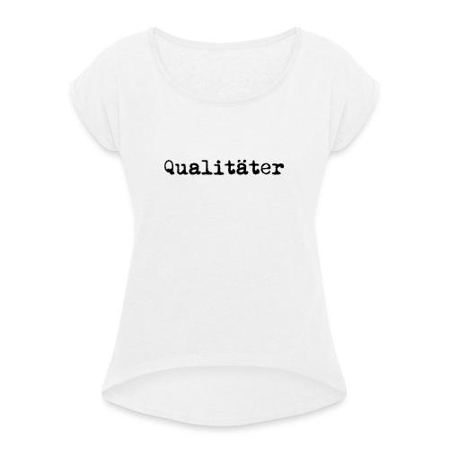 qualitaeter typewriter black - Frauen T-Shirt mit gerollten Ärmeln