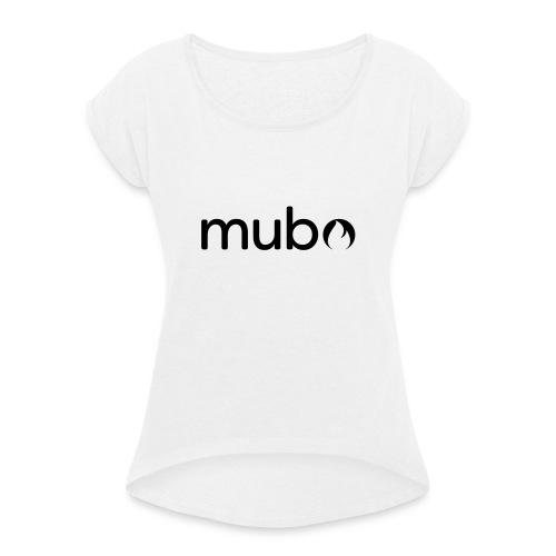 mubo Logo Word Black - Frauen T-Shirt mit gerollten Ärmeln