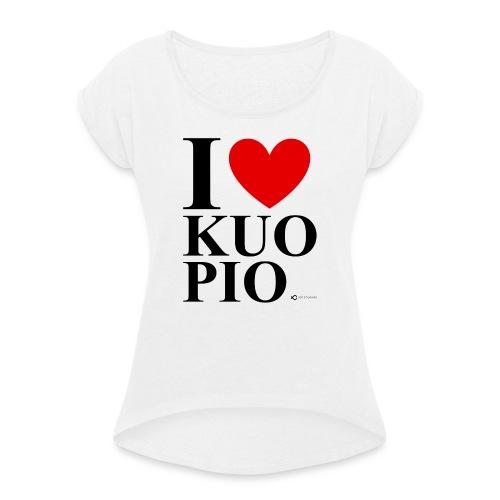I LOVE KUOPIO ORIGINAL (musta) - Naisten T-paita, jossa rullatut hihat