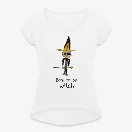 Born to be WITCH - T-shirt à manches retroussées Femme
