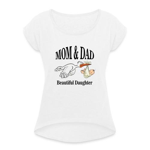 Beautiful Daughter Mom - Vrouwen T-shirt met opgerolde mouwen