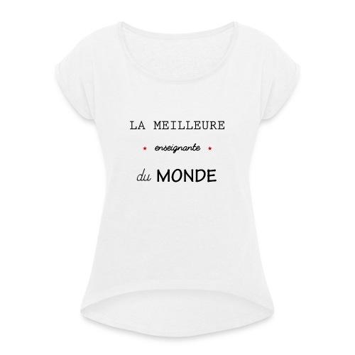 la meilleure enseignante du monde XXL - T-shirt à manches retroussées Femme
