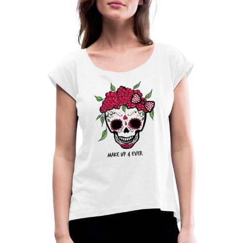 Make-Up Liebe für immer - Frauen T-Shirt mit gerollten Ärmeln