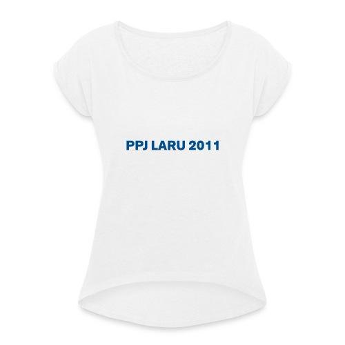 Teksti ilman seuran logoa - Naisten T-paita, jossa rullatut hihat